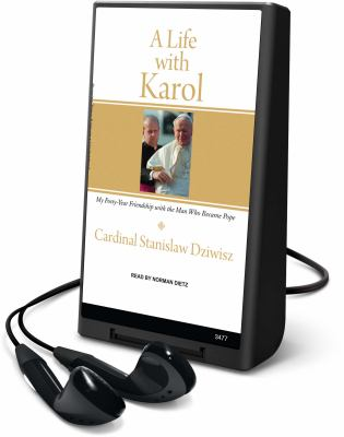 A Life with Karol: My Forty-Year Friendship with the Man Who Became Pope [With Earphones] 9781607757672
