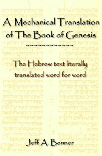 A Mechanical Translation of the Book of Genesis: The Hebrew Text Literally Tranlated Word for Word 9781602640337