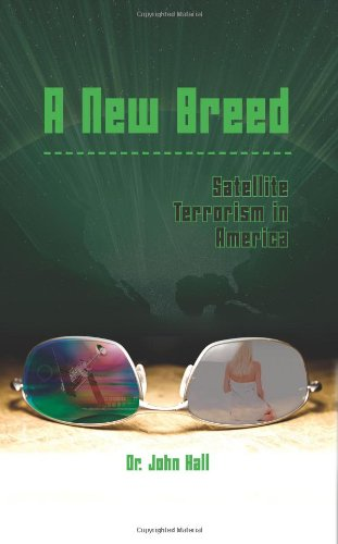 A New Breed Satellite Terrorism 9781606939444