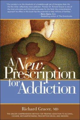 A   New Prescription for Addiction: Subutex, Prometa, Vivitrol, and Campral--The Revolutionary New Treatments for Alcohol, Cocaine, Methamphetamine, a 9781600700293
