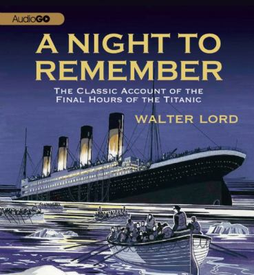A Night to Remember: The Classic Account of the Final Hours of the Titanic 9781609987312