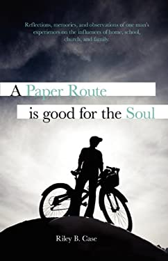 A Paper Route Is Good for the Soul 9781609200039