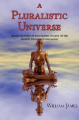 A Pluralistic Universe 9781604500943