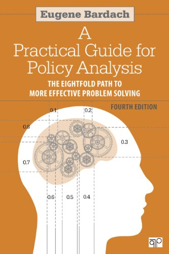 A Practical Guide for Policy Analysis: The Eightfold Path to More Effective Problem Solving 4e 9781608718429