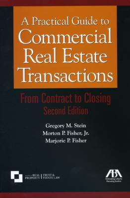 A Practical Guide to Commercial Real Estate Transactions: From Contract to Closing [With CDROM] 9781604420791