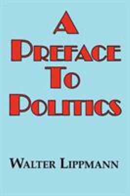 A Preface to Politics 9781604501421