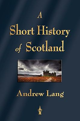 A Short History of Scotland 9781603863094