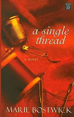 A Single Thread 9781602853256