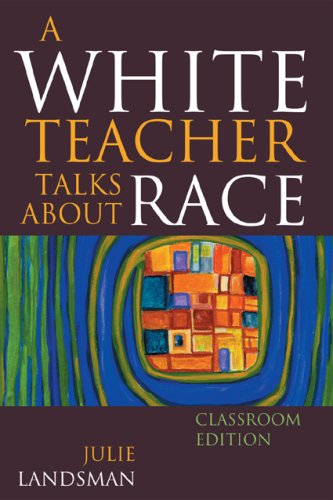 A White Teacher Talks about Race: Classroom Edition 9781607090649