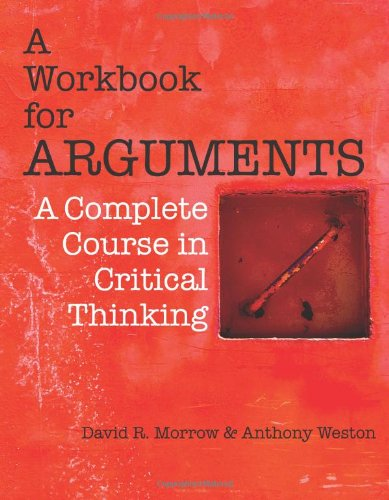 A Workbook for Arguments: A Complete Course in Critical Thinking 9781603845496