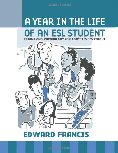 A Year in the Life of an ESL Student 9781604945348