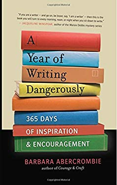 A Year of Writing Dangerously: 365 Days of Inspiration & Encouragement 9781608680511