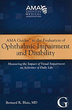 AMA Guides to the Evaluation of Ophthalmic Impairment and Disability: Measuring the Impact of Visual Impairment on Activities of Daily Life 9781603591034