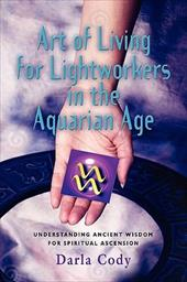 Art of Living for Lightworkers in the Aquarian Age 9700794