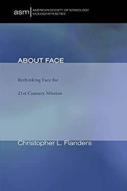 About Face: Rethinking Face for 21st-Century Mission 9781608995233