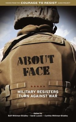 About Face: Military Resisters Turn Against War 9781604864403