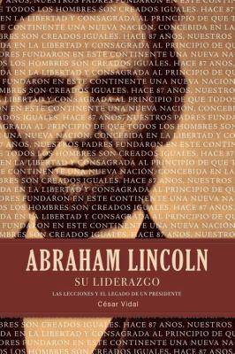 Abraham Lincoln su Liderazgo: Las Lecciones y el Legado de un Presidente 9781602557987