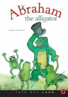 Abraham the Alligator 9781602472204
