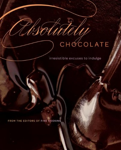 Absolutely Chocolate: Irresistible Excuses to Indulge 9781600851339