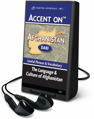 Accent on Afghanistan: Dari: Useful Phrases & Vocabulary: The Language & Culture of Afghanistan [With Headphones] 9781608125685