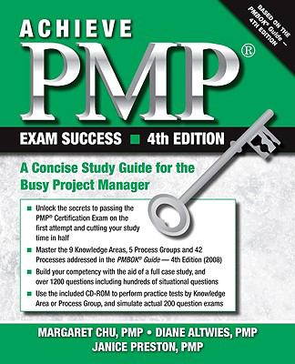 Achieve PMP Exam Success: A Concise Study Guide for the Busy Project Manager [With CDROM] 9781604270181