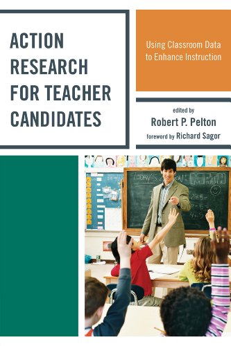Action Research for Teacher Candidates: Using Classroom Data to Enhance Instruction 9781607096931