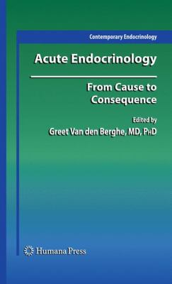 Acute Endocrinology: From Cause to Consequence 9781603271769