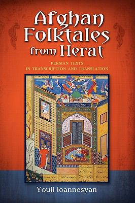 Afghan Folktales from Herat: Persian Texts in Transcription and Translation 9781604976526