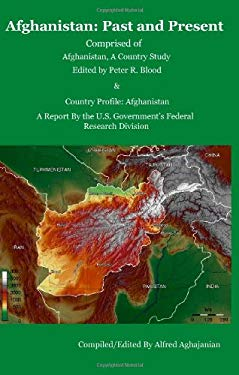 Afghanistan: Past and Present /Comprised of Afghanistan, a Country Study and Country Profile: Afghanistan 9781604440027