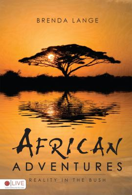 African Adventures: Reality in the Bush 9781606048900
