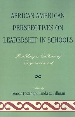 African American Perspectives on Leadership in Schools: Building a Culture of Empowerment 9781607094890
