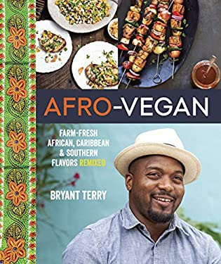Afro-vegan: Farm-fresh African, Caribbean, and Southern Food Remixed 9781607745310