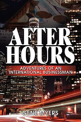 After Hours, Adventures of an International Businessman 9781608600748