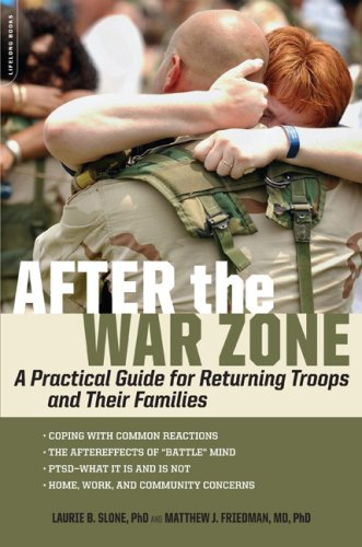 After the War Zone: A Practical Guide for Returning Troops and Their Families 9781600940545