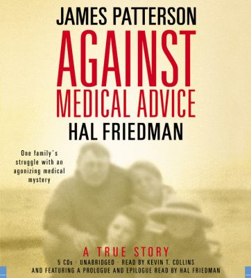 Against Medical Advice: A True Story 9781600243653