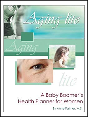 Aging Lite: A Baby Boomer's Health Planner for Women 9781604941272