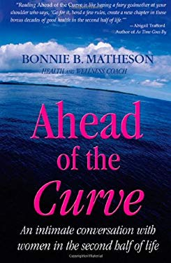 Ahead of the Curve: An Intimate Conversation with Women in the Second Half of Life 9781604942897
