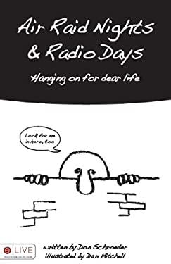 Air Raid Nights & Radio Days: Hanging on for Dear Life