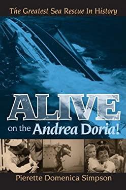 Alive on the Andrea Doria!: The Greatest Sea Rescue in History 9781600374616