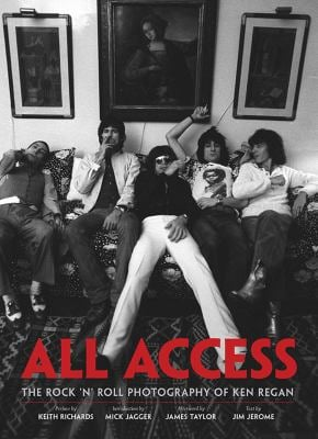 All Access: The Rock 'n' Roll Photography of Ken Regan 9781608870332