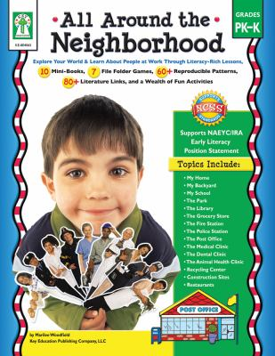 All Around the Neighborhood, Grades Pk - K: Explore Your World & Learn about People at Work Through Literacy-Rich Lessons 9781602680364
