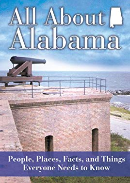 All about Alabama: People, Places, Facts, and Things Everyone Needs to Know 9781602610408