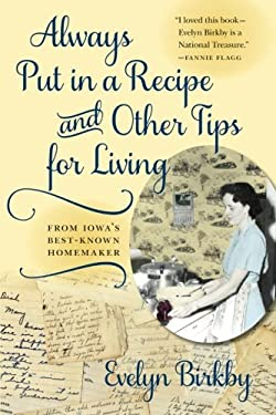 Always Put in a Recipe and Other Tips for Living from Iowa's Best-Known Homemaker 9781609381158