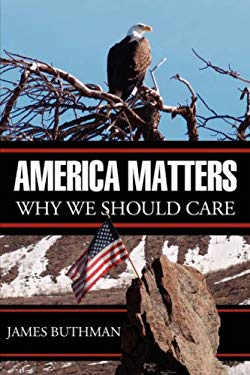 America Matters: Why We Should Care! 9781601454966