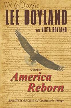 America Reborn: Book Three of the Clash-Of-Civilizations Trilogy 9781601459121