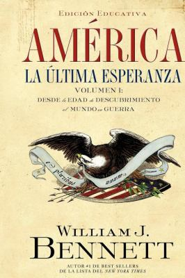 America: La Ultima Esperanza (Volumen I): Desde La Edad de Descubrimiento Al Mundo En Guerra 9781602552838