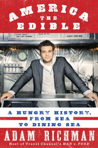 America the Edible: A Hungry History, from Sea to Dining Sea 9781605293028