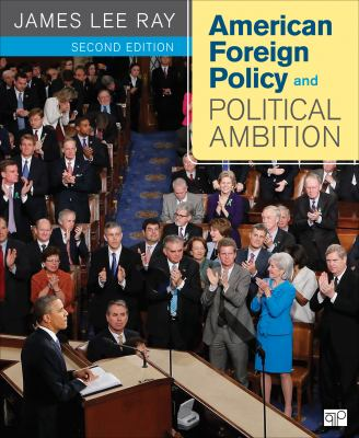 American Foreign Policy and Political Ambition 9781608716807