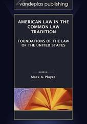 American Law in the Common Law Tradition: Foundations of the Law of the United States