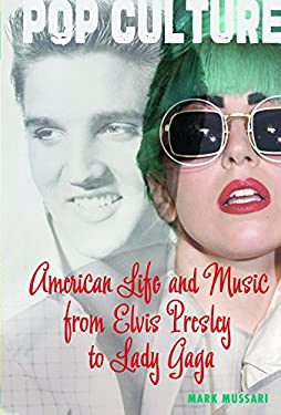 American Life and Music from Elvis to Lady Gaga 9781608709229